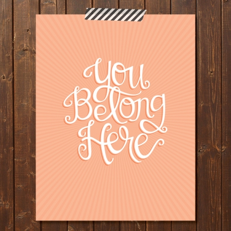 You Belong Here Print