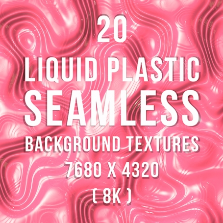20 Liquid Plastic Seamless