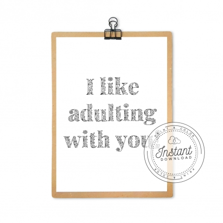 """I Like Adulting With"